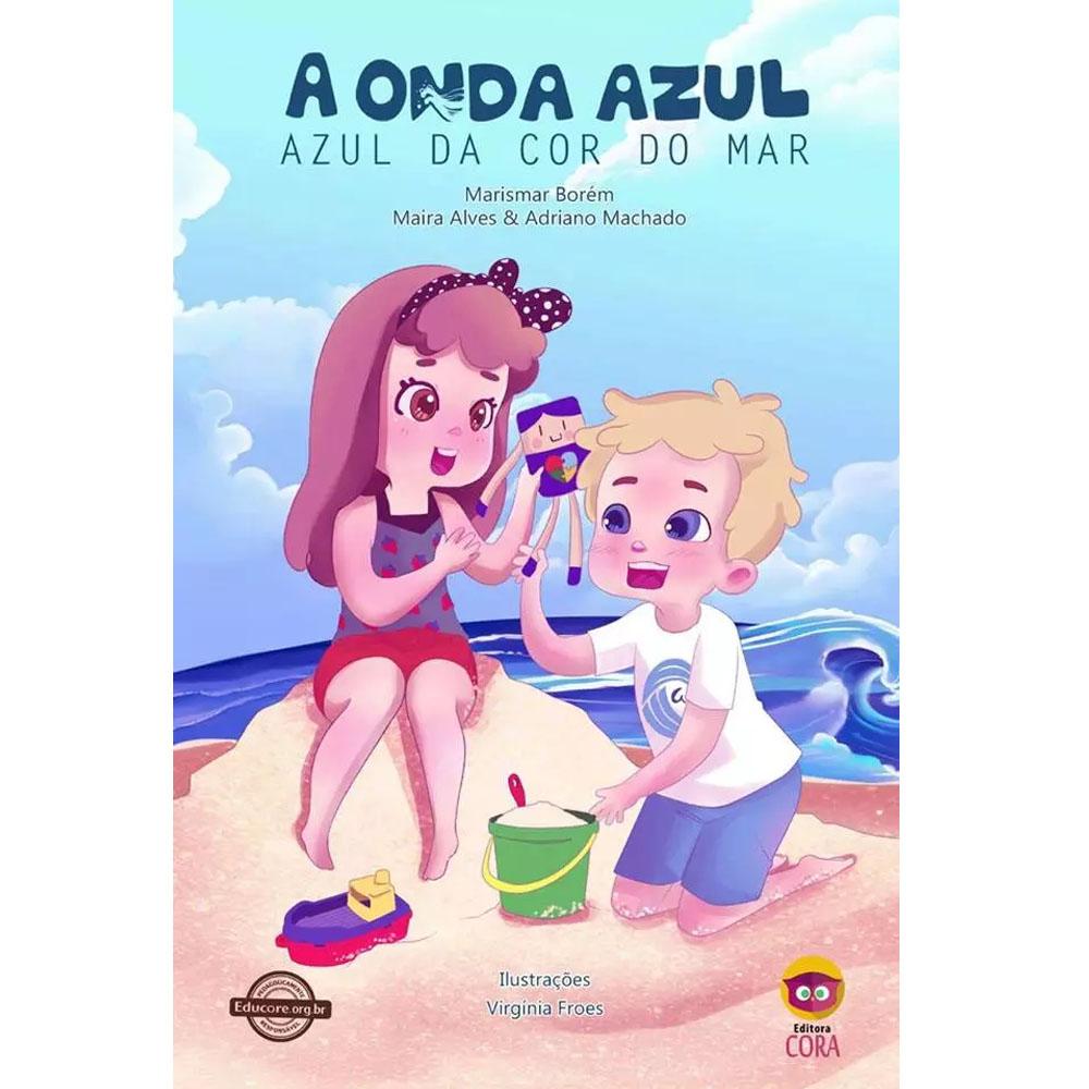 A Onda Azul - Azul Da Cor Do Mar - Cora Editora - Livro