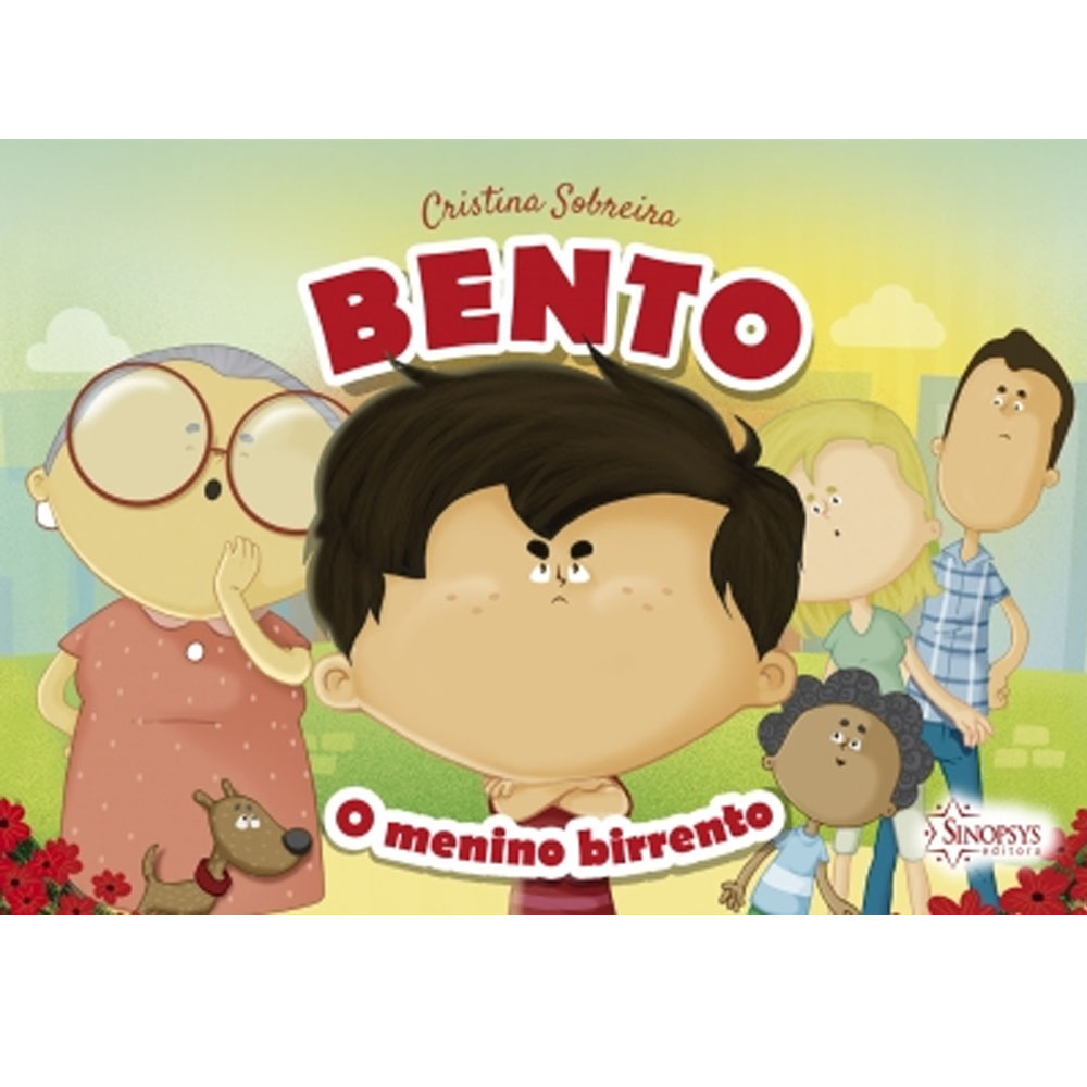 Bento, O Menino Birrento - Sinopsys - Livro