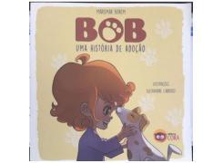 Bob - Uma Historia De Adoçao - Cora Editora - Livro