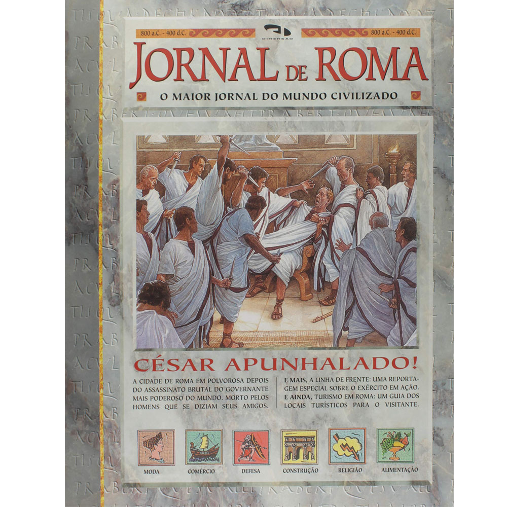Jornal De Roma - Cesar Apunhalado ! - Dimensão Editora - Livro