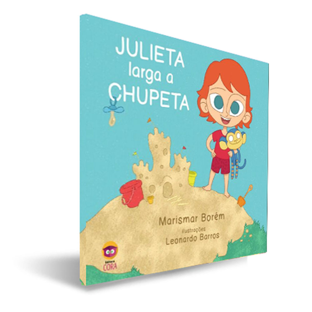 Julieta Larga a Chupeta - Cora Editora - Livro