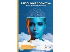 Psicologia Cognitiva: Teoria, Modelos E Aplicações - Sinopsys - Livro