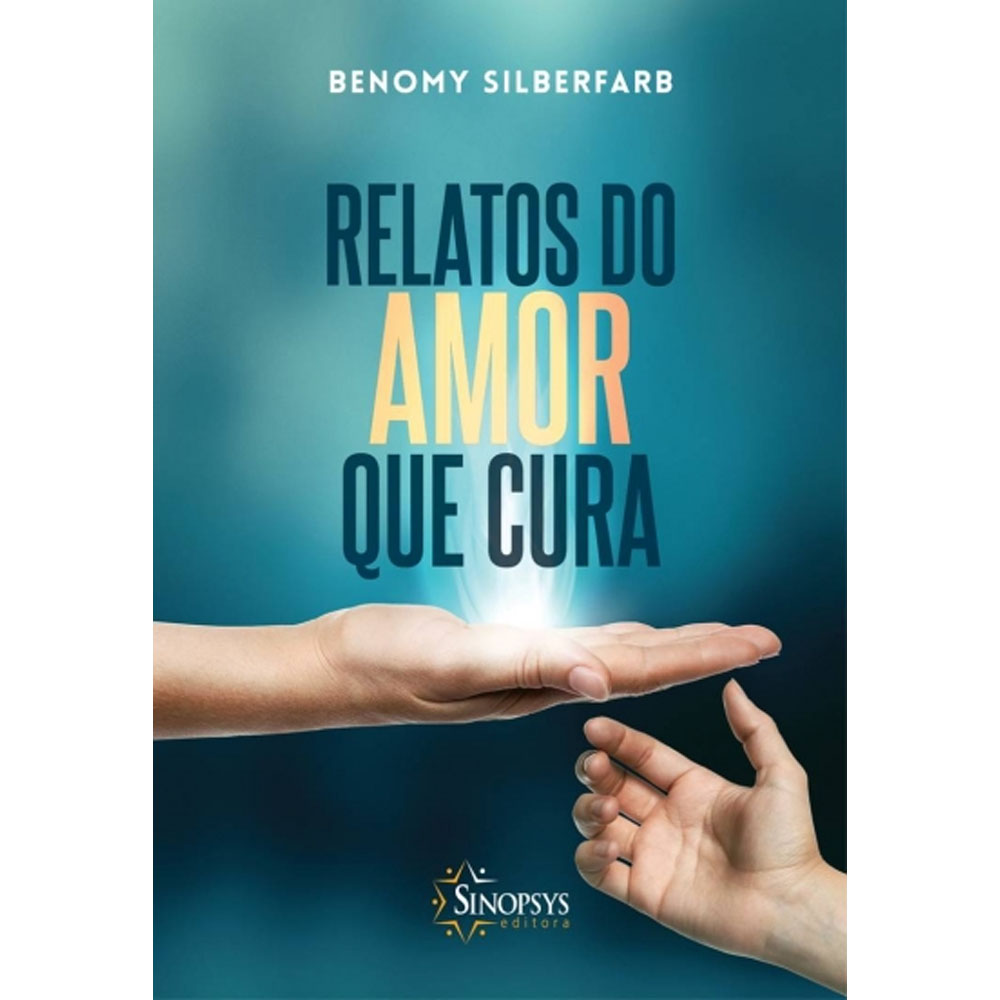 Relatos Do Amor Que Cura - Sinopsys - Livro