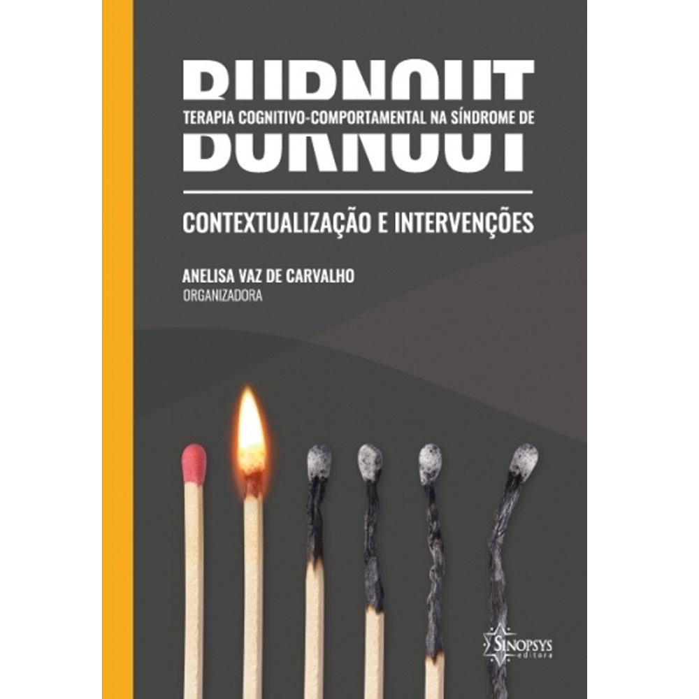 Terapia Cognitivo-Comportamental Na Síndrome De Burnout: Conceitualização E Intervenções - Sinopsys - Livro