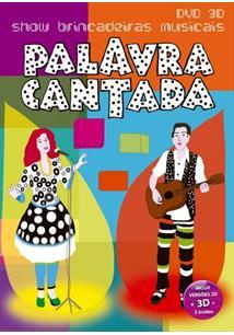 DVD - 3d Show - Brincadeiras Musicais - Palavra Cantada
