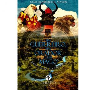 Um Guerreiro, Um Orador e Um Mago - Chiado Editora - Livro