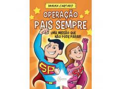 Operação Pais Sempre: Uma Missão Que Não Pode Parar! - Sinopsys - Livro