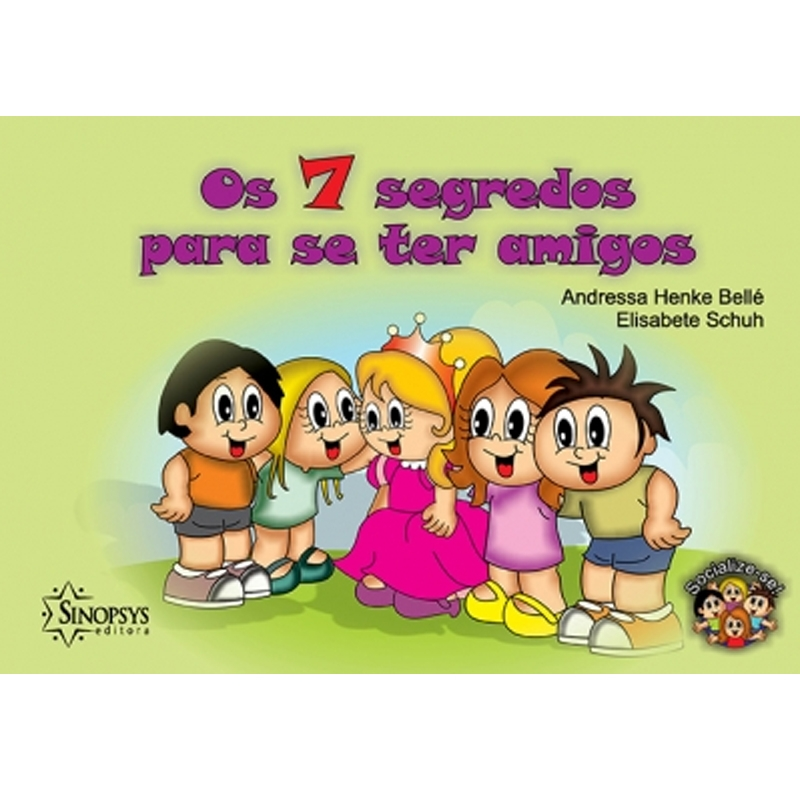 Os 7 Segredos Para Se Ter Amigos - Sinopsys - Livro