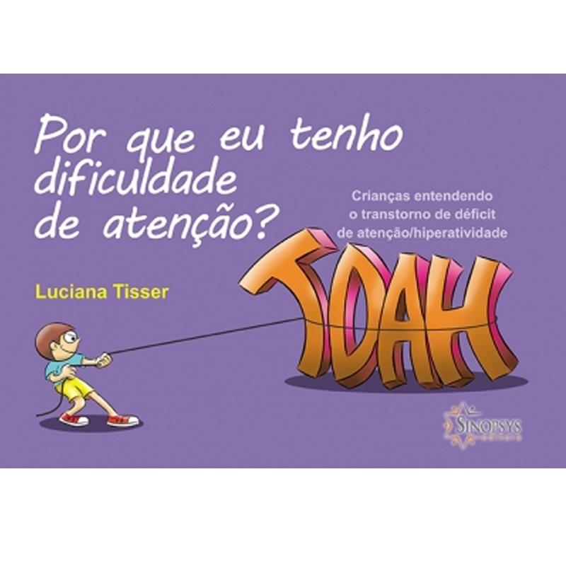 Por Que Eu Tenho Dificuldade De Atenção? Crianças Entendendo O Transtorno De Déficit De Atenção/Hiperatividade - Tdah - Sinopsys - Livro