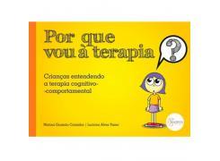 Por Que Vou À Terapia ? Crianças Entendendo A Terapia Cognitivo-Comportamental - Sinopsys - Livro