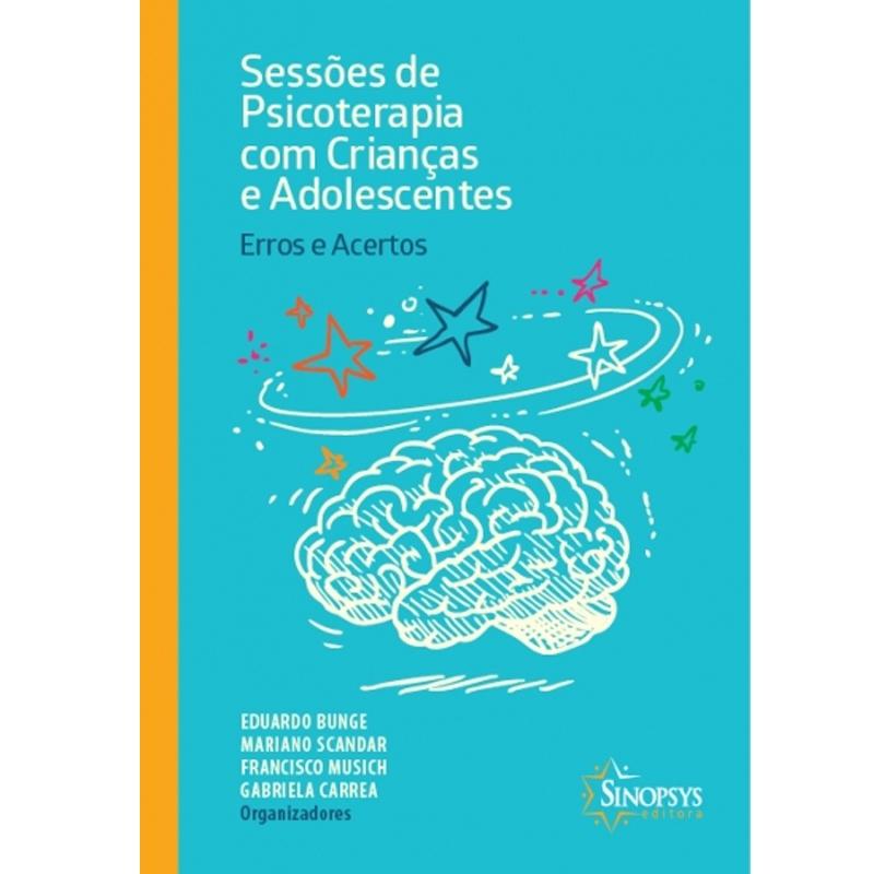 Sessões De Psicoterapia Com Crianças E Adolescentes: Erros E Acertos - Sinopsys - Livro