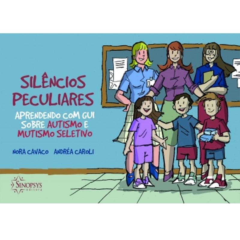 Silêncios Peculiares: Aprendendo Com Gui Sobre Autismo E Mutismo Seletivo - Sinopsys - Livro
