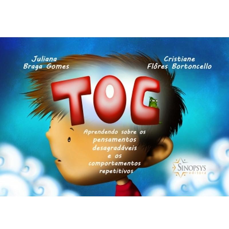 Toc: Aprendendo Sobre Os Pensamentos Desagradáveis E Os Comportamentos Repetitivos - Sinopsys - Livro