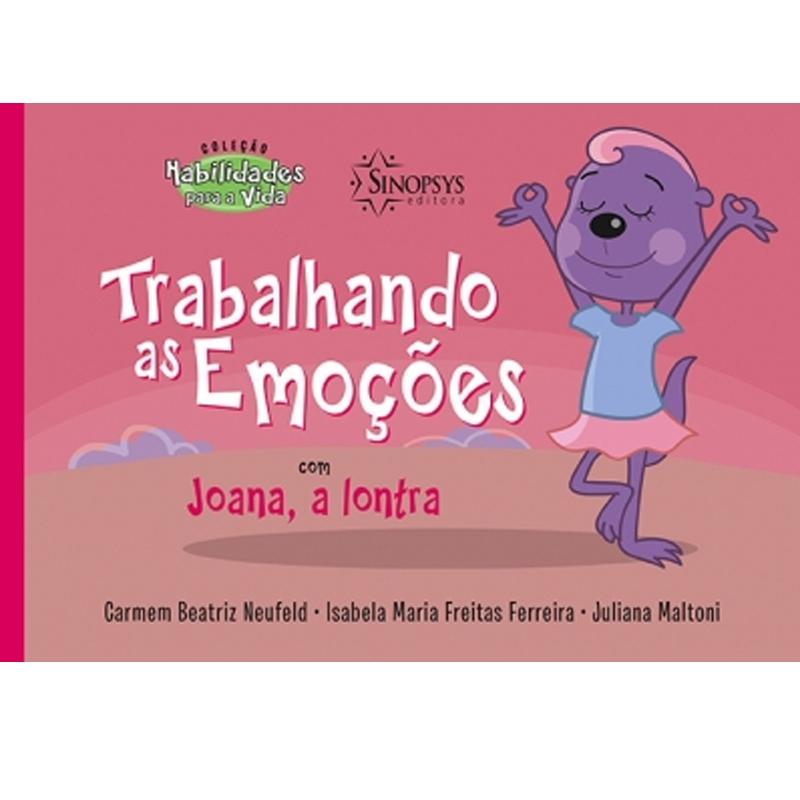 Trabalhando As Emoções Com Joana, A Lontra - Sinopsys - Livro