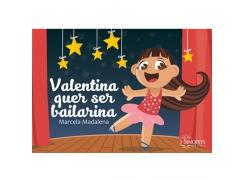 Valentina Quer Ser Bailarina - Sinopsys - Livro