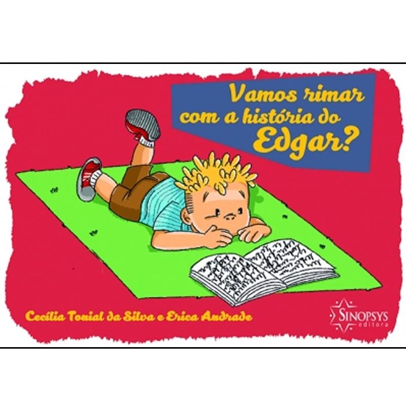 Vamos Rimar Com A História Do Edgar? - Sinopsys - Livro