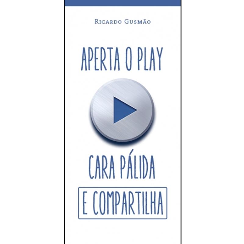 Aperta O Play Cara Pálida E Compartilha - Sinopsys - Livro