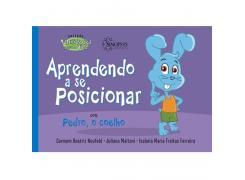 Aprendendo A Se Posicionar Com Pedro, O Coelho - Sinopsys - Livro