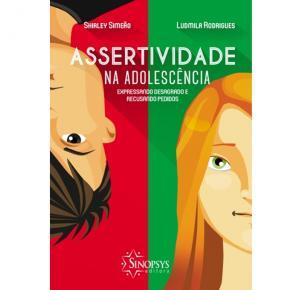 Assertividade Na Adolescência: Expressando Desagrado E Recusando Pedidos - Sinopsys - Livro