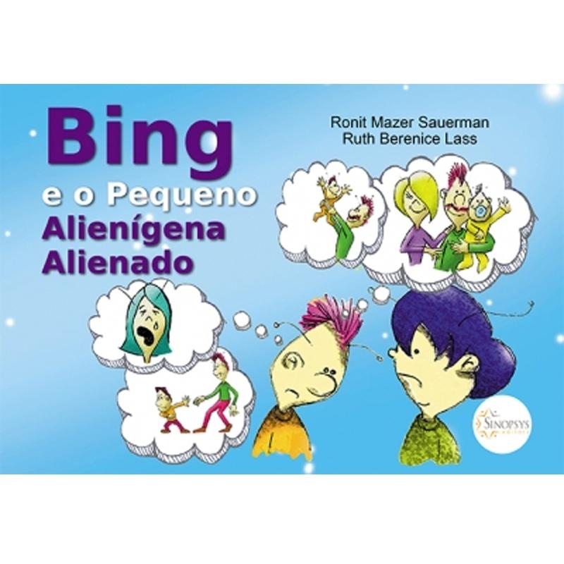 Bing E O Pequeno Alienígena Alienado - Sinopsys - Livro