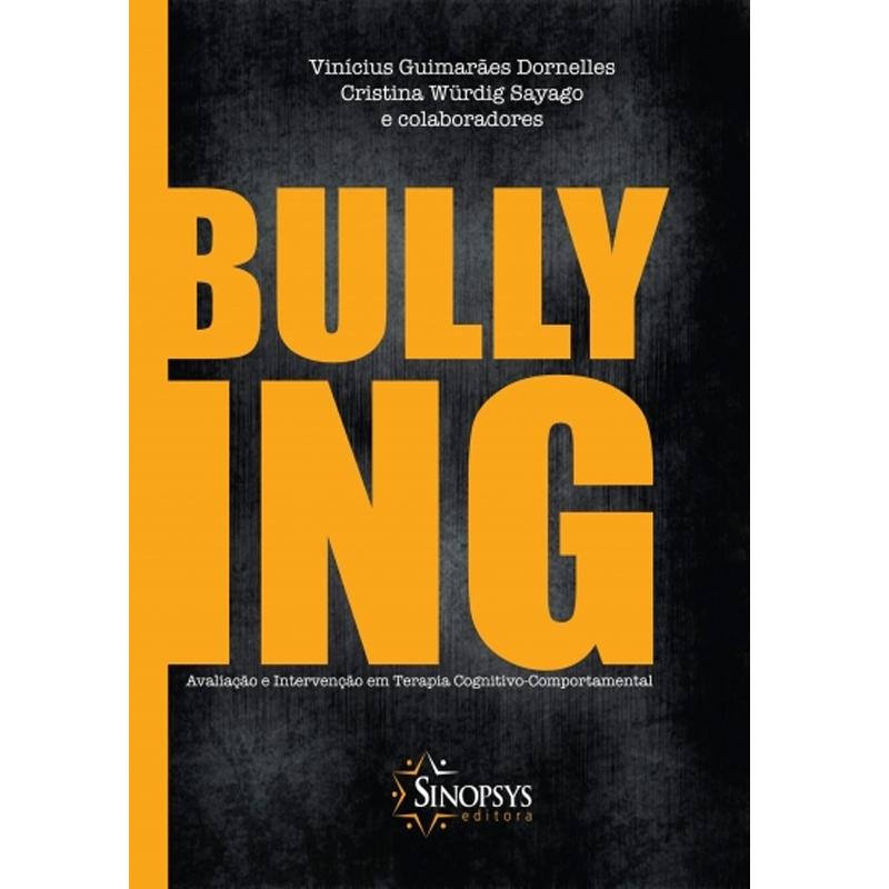 Bullying: Avaliação E Intervenção Em Terapia Cognitivo-Comportamental - Sinopsys - Livro