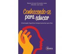 Conhecendo-Se Para Educar: Orientação Cognitivo-Comportamental Para Pais - Sinopsys - Livro