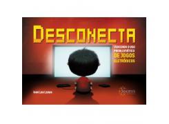 Desconecta - Vencendo O Uso Problemático De Jogos Eletrônicos - Sinopsys - Livro