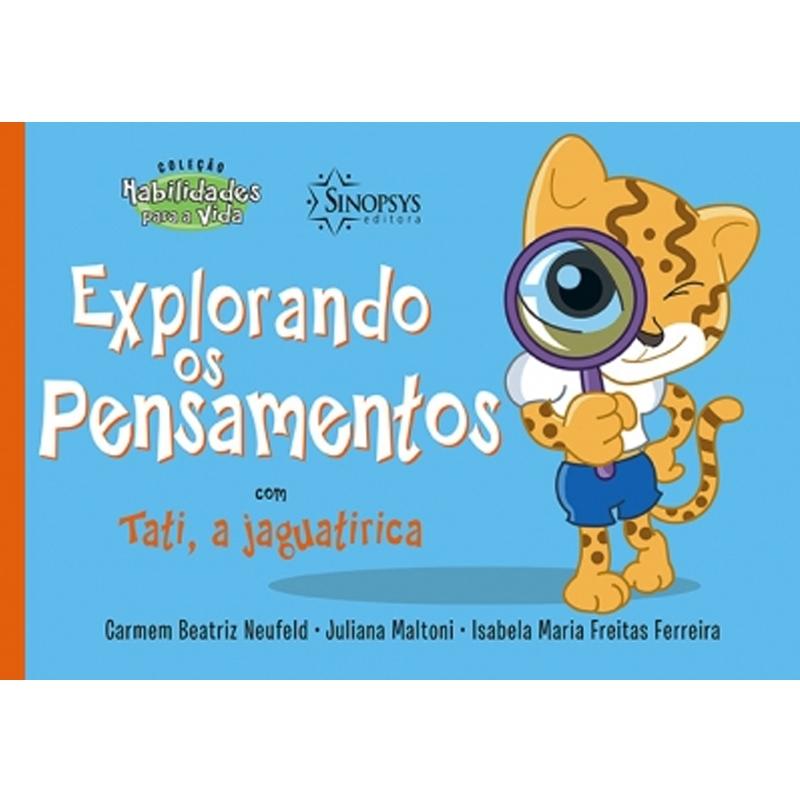 Explorando Os Pensamentos Com Tati, A Jaguatirica - Sinopsys - Livro