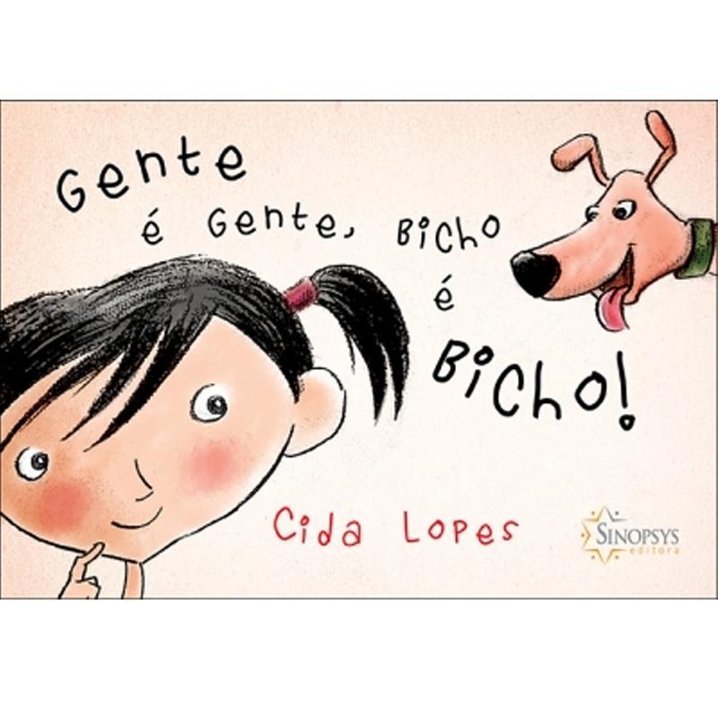 Gente É Gente, Bicho É Bicho - Sinopsys - Livro