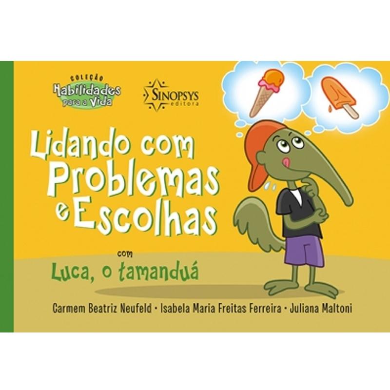 Lidando Com Problemas E Escolhas Com Luca, O Tamanduá - Sinopsys - Livro