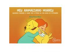 Meu Animalzinho Morreu: Ajudando Crianças A Lidar Com A Perda Do Seu Bicho De Estimação - Sinopsys - Livro