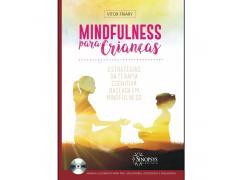 Mindfulness Para Crianças: Estratégias De Terapia Cognitiva Baseada Em Mindfulness - Sinopsys - Livro