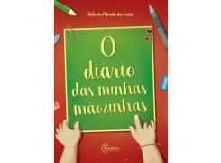 O Diário Das Minhas Mãozinhas - Sinopsys - Livro